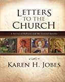img - for Letters to the Church: A Survey of Hebrews and the General Epistles book / textbook / text book