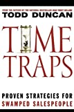 Time Traps: Proven Strategies for Swamped Salespeople (1401605257) by Duncan, Todd