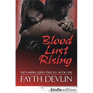 Blood Lust Rising (The Vampire Queen Trilogy)