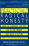 Practicing Radical Honesty: How to Complete the Past, Live in the Present, and Build a Future with a Little Help from Your Friends