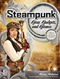 Steampunk Gear, Gadgets, and Gizmos: A Maker's Guide to Creating Modern Artifacts