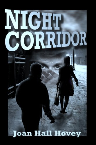 <strong>Another Winner From Bestselling Kindle Author, Joan Hall Hovey! Mystery & Suspense Novel, <em>Night Corridor</em> - Over 50 Rave Reviews and Just $2.99 on Kindle ... (Take Our Advice: You Will Want to Read This One With The Lights On!)</strong>