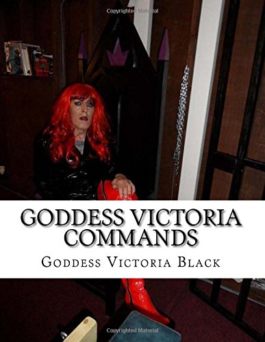 Goddess Victoria commands: Dominant women, bootslaves and human pets