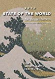 img - for State of the World : Transforming Cultures: From Consumerism to Sustainability: A Worldwatch Institute Report on Progress Toward a Sustaina (Paperback)--by Linda Starke [2010 Edition] book / textbook / text book