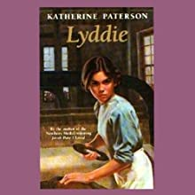 Lyddie (       UNABRIDGED) by Katherine Paterson Narrated by Melba Sibrel