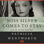 Miss Silver Comes to Stay (       UNABRIDGED) by Patricia Wentworth Narrated by Diana Bishop