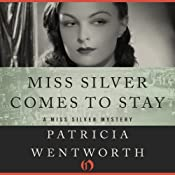 Miss Silver Comes to Stay | Patricia Wentworth