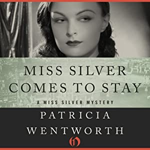 Miss Silver Comes to Stay | [Patricia Wentworth]