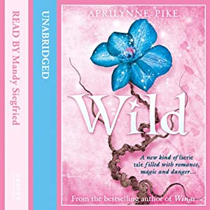 Wild: Laurel, Book 3 | [Aprilynne Pike]