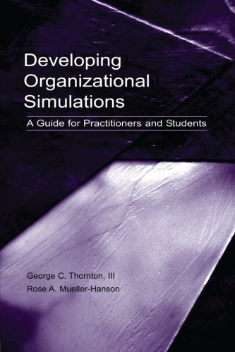 Developing Organizational Simulations: A Guide for...