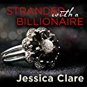 Stranded with a Billionaire: Billionaire Boys Club, Book 1 Audiobook by Jessica Clare Narrated by Jillian Macie