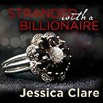 Stranded with a Billionaire: Billionaire Boys Club, Book 1 | Jessica Clare