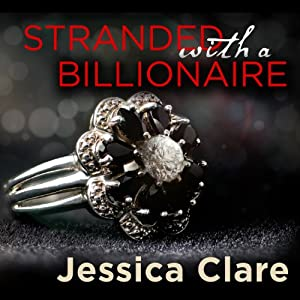 Stranded with a Billionaire: Billionaire Boys Club, Book 1 | [Jessica Clare]