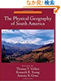 The Physical Geography of South America (Oxford Regional Environments)
