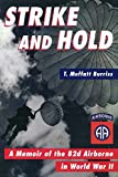 Strike and Hold: A Memoir of the 82nd Airborne in World War II