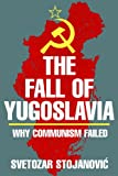 img - for The Fall of Yugoslavia: Why Communism Failed book / textbook / text book