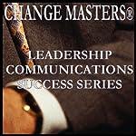 Seamless Persuasion | Change Masters Leadership Communications Success Series