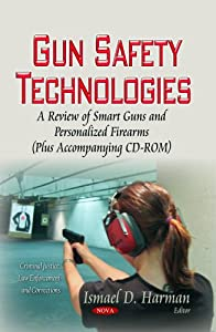 Gun safety technologies : a review of smart guns and personalized firearms