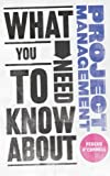 What You Need to Know about Project Management (0857081314) by O'Connell, Fergus