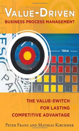 Value-Driven Business Process Management: The