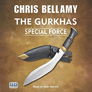 The Gurkhas: Special Force Audiobook