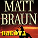 Dakota (       UNABRIDGED) by Matt Braun Narrated by Jack Garrett