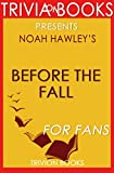 Trivia: Before the Fall: A Novel By Noah Hawley (Trivia-On-Books) (English Edition)
