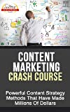 img - for Content Marketing Crash Course - Powerful Content Strategy Methods That Made Millions Of Dollars book / textbook / text book