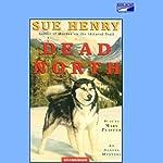 Dead North: An Alaska Mystery | Sue Henry