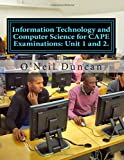 img - for Information Technology and Computer Science for CAPE Examinations: Unit 1 and 2.: For CAPE and College Students book / textbook / text book