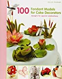 100 Fondant Models for Cake Decorators