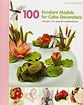 100 Fondant Models for Cake Decorator...