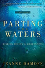 Parting the Waters: Finding Beauty in Brokenness
