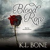 Blood Rose: The Black Rose, Book 3 | K.L. Bone