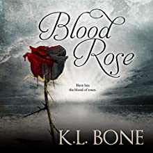 Blood Rose: The Black Rose, Book 3 Audiobook by K.L. Bone Narrated by Sara Dunham