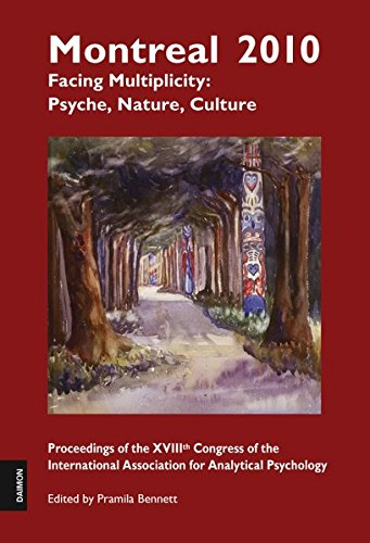 Montreal 2010-Facing Multiplicity: Psyche, Nature, Culture: Proceedings of the Xviiith Congress of the International Ass