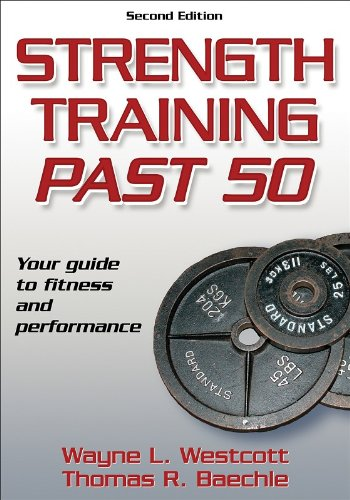 Strength Training Past 50 - 2nd Edition (Ageless Athlete Series)