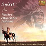 ネイティヴ・アメリカン・インディアンの魂 - 歌と踊り (Spirit of the Native American Indian - Songs and Dances of the Kiowa, Comanche, Navajo...)