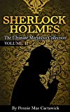 SHERLOCK HOLMES: The Ultimate Morpheus Collection: VOLUME 11 (Ten Sherlock Holmes crime mysteries together in one complete book  Book 2)