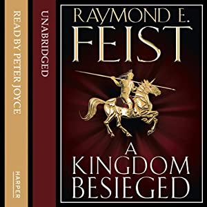 A Kingdom Besieged: Midkemian Trilogy, Book 1 | [Raymond E. Feist]