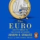 The Euro: And Its Threat to the Future of Europe Hörbuch von Joseph Stiglitz Gesprochen von: Mike Fitzpatrick