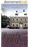 Engaged to Mr Darcy: A Pride and Prejudice Continuation (English Edition)