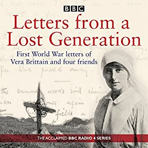 Letters from a Lost Generation: First World War letters of Vera Brittain and four friends | [Mark Bostridge, Alan Bishop]