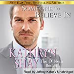 Someone to Believe In: O'Neil Family, Book 1 | Kathryn Shay