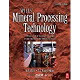 Wills' Mineral Processing Technology, Seventh Edition: An Introduction to the Practical Aspects of Ore Treatment and Mineral Recovery ~ B. A. Wills