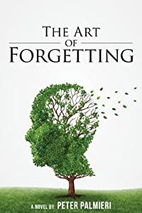 (FREE on 6/19) The Art Of Forgetting by Peter Palmieri - http://eBooksHabit.com