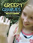 Creepy Crawlies and the Scientific Me...