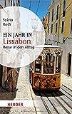 Ein Jahr in Lissabon: Reise in den Alltag (HERDER spektrum)