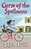 Lisa Lutz Curse of the Spellmans (Spellman Mysteries 2)