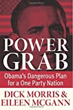 img - for Power Grab: Obama's Dangerous Plan for a One-Party Nation book / textbook / text book